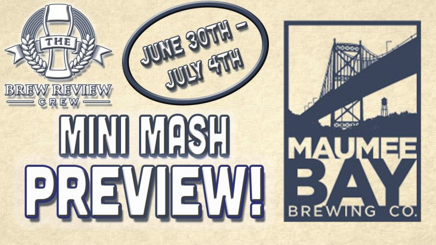 Maumee Bay Mini Mash Series – A Brand New Beer Each Day