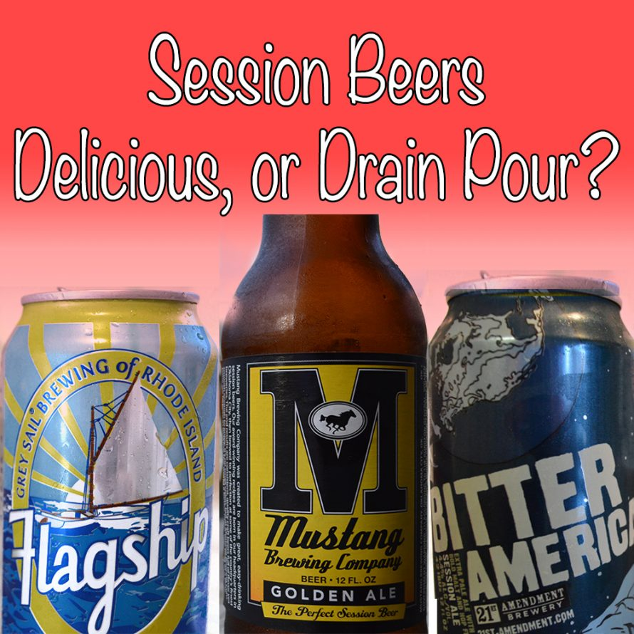 Sessions Beers: Delicious, or Drainpour? [Poll]