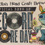 Dogfish Head named Official Brewery of 'Record Store Day'