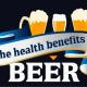 The Health Benefits of Beer!