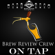 Brew Review Crew On Tap 27 – Calorie Counts on Beer?!