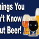 10 Things You Didn't Know About Craft Beer