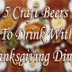5 Craft Beers to Drink with Thanksgiving Dinner