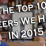 Top 10 Beers We Had in 2015