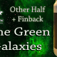 Lime Green Galaxies – Other Half and Finback
