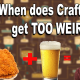 Chicken Beer? When Does Craft Beer get Too Weird?
