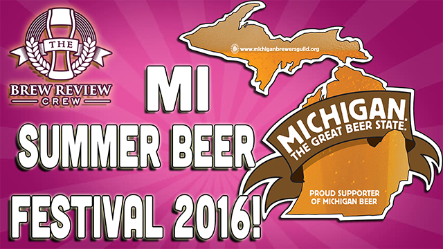 2016 michigan summer beer festival the brew review crew for Michigan craft beer festival